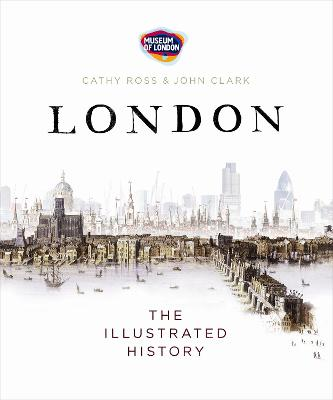 London The Illustrated History by Simon Hall, John Clark, Cathy Ross