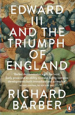 Edward III and the Triumph of England The Battle of Crecy and the Company of the Garter by Richard Barber