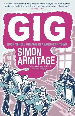 Gig The Life and Times of a Rock-star Fantasist by Simon Armitage
