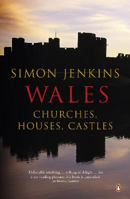 Wales Churches, Houses, Castles by Simon Jenkins