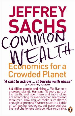 Common Wealth Economics for a Crowded Planet by Jeffrey Sachs