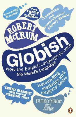 Globish How the English Language Became the World's Language by Robert McCrum