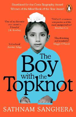 The Boy with the Topknot A Memoir of Love, Secrets and Lies in Wolverhampton by Sathnam Sanghera