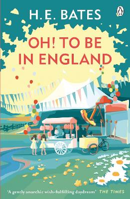 Oh! to be in England by H. E. Bates