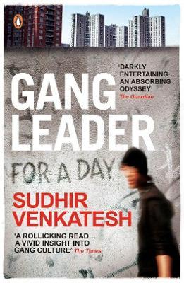 Gang Leader for a Day by Sudhir Venkatesh