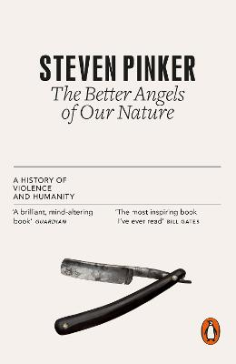 The Better Angels of Our Nature A History of Violence and Humanity by Steven Pinker