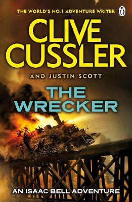 The Wrecker Isaac Bell #2 by Clive Cussler, Justin Scott