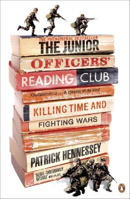 The Junior Officers' Reading Club : Killing Time and Fighting Wars by Patrick Hennessey