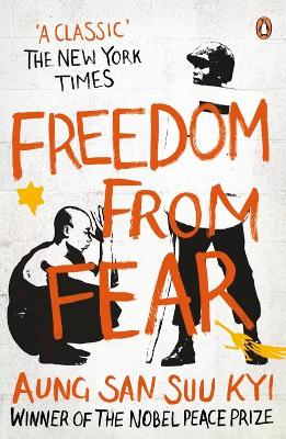 Freedom from Fear And Other Writings by Aung San Suu Kyi
