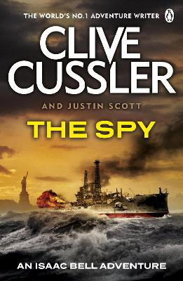 The Spy Isaac Bell #3 by Clive Cussler, Justin Scott