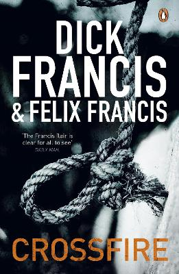 Crossfire by Dick Francis, Felix Francis