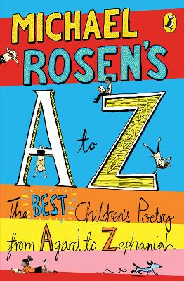 Michael Rosen's A-Z The best children's poetry from Agard to Zephaniah by Michael Rosen