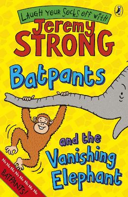 Batpants and the Vanishing Elephant by Jeremy Strong