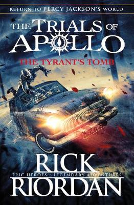 Cover for The Tyrant's Tomb (The Trials of Apollo Book 4) by Rick Riordan