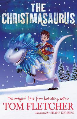 Cover for The Christmasaurus by Tom Fletcher