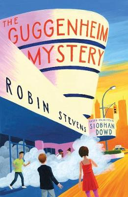 Cover for The Guggenheim Mystery by Robin Stevens, Siobhan Dowd