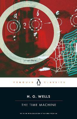 The Time Machine by H. G. Wells, Marina Warner, Steve Maclean, William Gibson