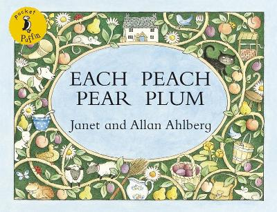 Each Peach Pear Plum by Allan Ahlberg, Janet Ahlberg
