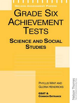 Grade Six Achievement Tests Assessment Papers Science and Social Studies by P. Wint, Gloria Hendricks