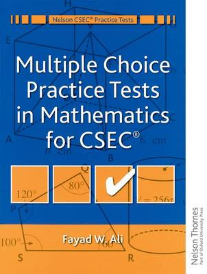 Multiple Choice Practice Tests in Mathematics for CXC by Fayad W. Ali