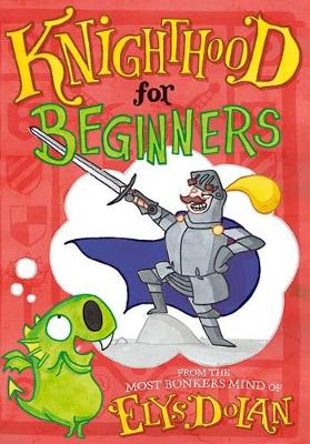 Cover for Knighthood for Beginners by Elys Dolan
