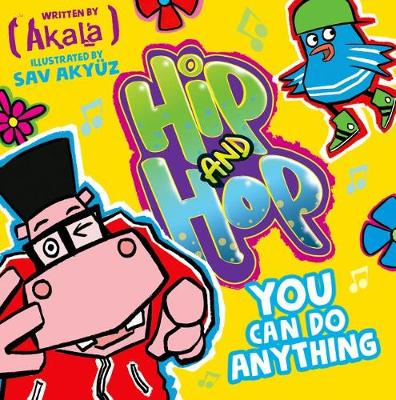 You Can do Anything (Hip and Hop) by Akala