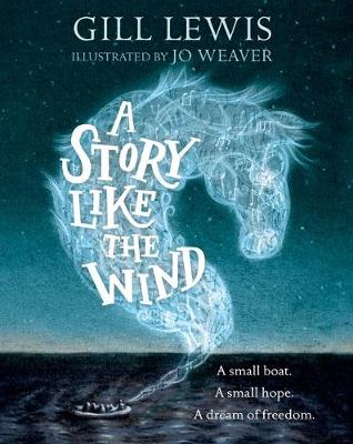 Book Cover for A Story Like the Wind by Gill Lewis