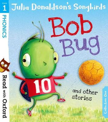Cover for Read with Oxford: Stage 1: Julia Donaldson's Songbirds: Bob Bug and Other Stories by Julia Donaldson