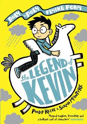 Cover for The Legend of Kevin: A Roly-Poly Flying Pony Adventure by Philip Reeve