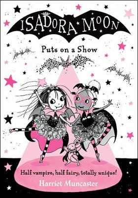 Cover for Isadora Moon Puts on a Show by Harriet Muncaster