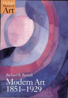 Modern Art 1851-1929 Capitalism and Representation by Richard Brettell