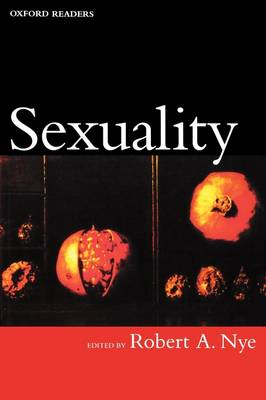 Sexuality by Robert A. (Thomas Hart and Mary Jones Horning Professor of the Humanities and Professor of History, Oregon State Universit Nye