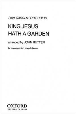 King Jesus Hath a Garden King Jesus hath a garden Vocal Score by John Rutter