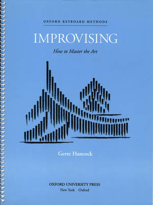 Improvising: How to Master the Art by Gerre Hancock