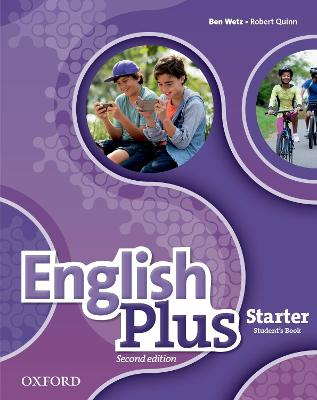 English Plus: Starter: Student's Book The right mix for every lesson by Ben Wetz, Robert Quinn