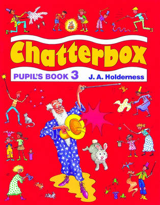 Chatterbox: Level 3: Pupil's Book by Jackie Holderness