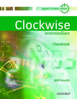 Clockwise: Intermediate: Classbook by Will Forsyth