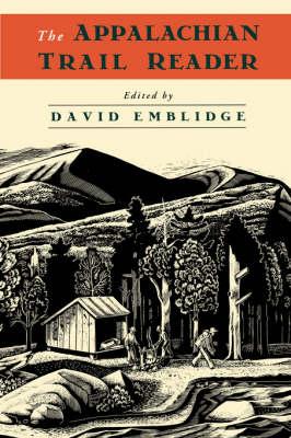 The Appalachian Trail Reader by David Emblidge