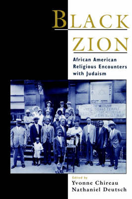 Black Zion African American Religious Encounters with Judaism by Yvonne Chireau