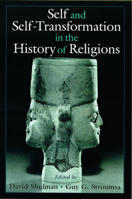 Self and Self-Transformations in the History of Religions by David (Professor of Indian Studies and Comparative Religion, both at Hebrew University of Jerusalem) Shulman