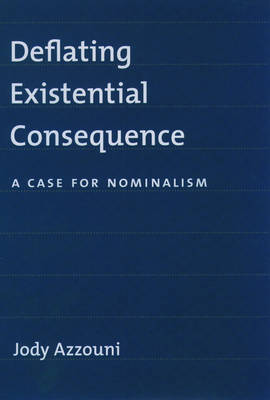Deflating Existential Commitment A Case for Nominalism by Jody (Professor of Philosophy, Tufts University) Azzouni