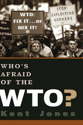 Who's Afraid of the WTO? by Kent (Professor) Jones
