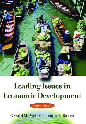 Leading Issues in Economic Development by James E. Rauch, Gearld Meier
