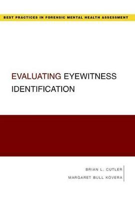 Evaluating Eyewitness Identification by Brian L. Cutler, Margaret Bull Kovera