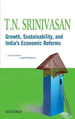 Growth, sustainability, and India's Economic Reforms by T. N. Srinivasan