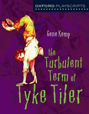 Oxford Playscripts: The Turbulent Term of Tyke Tiler by Gene Kemp