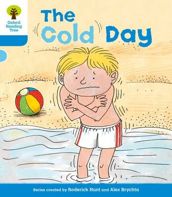 Oxford Reading Tree: Level 3: More Stories B: The Cold Day by Roderick Hunt, Gill Howell