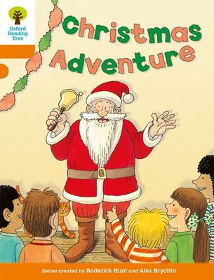 Oxford Reading Tree: Level 6: More Stories A: Christmas Adventure by Roderick Hunt