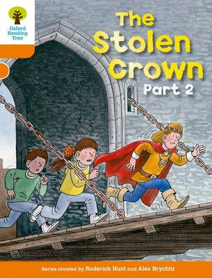 Oxford Reading Tree: Level 6: More Stories B: The Stolen Crown Part 2 by Roderick Hunt