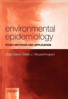 Environmental Epidemiology Study methods and application by Dean Baker